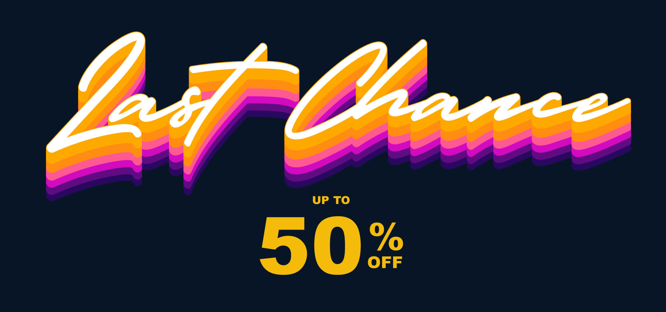 Last Chance up to 50% off